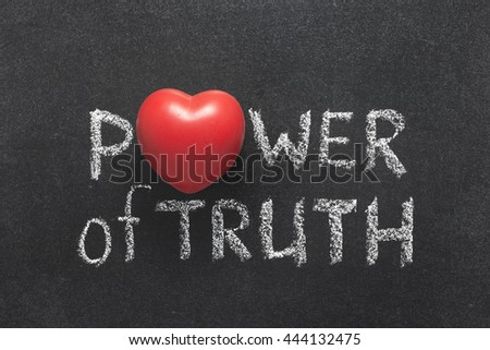 power of truth phrase handwritten on blackboard with heart symbol instead of O