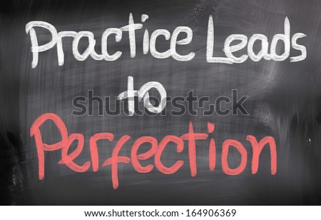 Practice Leads To Perfection Concept - stock photo