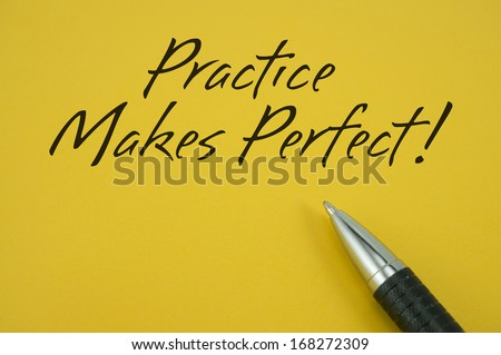 Practice Makes Perfect  note with pen on yellow background