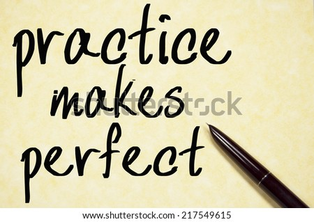 practice makes perfect text write on paper  - stock photo