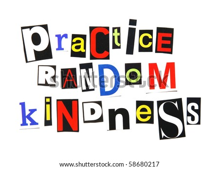 practice random kindness - ransom note style