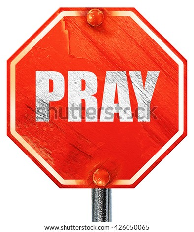 pray, 3D rendering, a red stop sign - stock photo
