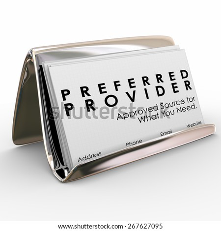Preferred Provider words on business cards in a holder to advertise the services of an approved vendor as the best company - stock photo