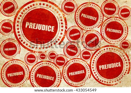 prejudice, red stamp on a grunge paper texture - stock photo