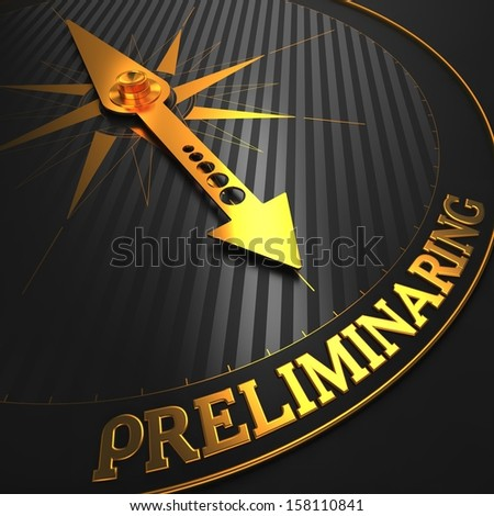 """Preliminaring - Business Concept. Golden Compass Needle on a Black Field Pointing to the Word """"Preliminaring"""". 3D Render. - stock photo"""