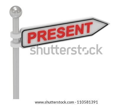 PRESENT arrow sign with letters on isolated white background