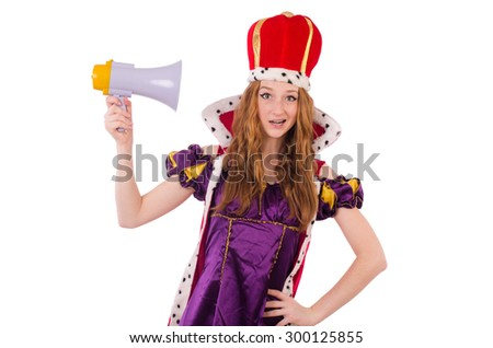 Pretty young queen with megaphone isolated on white - stock photo