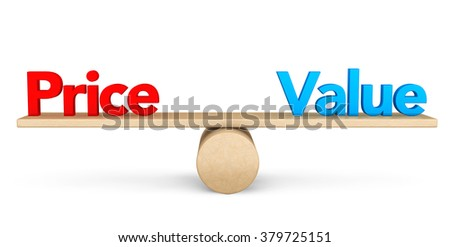Price and Value balance concept on a white background - stock photo