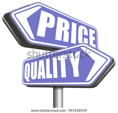 price quality balance best product value and top or premium qualities cheap road promotion sign  - stock photo