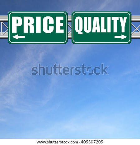 price quality balance product best value and top or premium qualities cheap road sign - stock photo