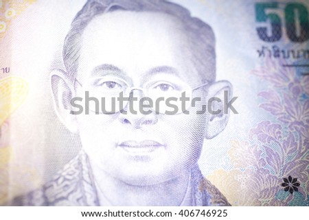 Print material face of King Thailand on Thai fifty baht Banknotes