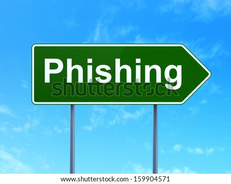 Privacy concept: Phishing on green road (highway) sign, clear blue sky background, 3d render