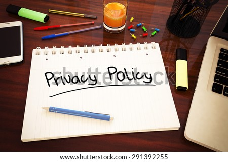 Privacy Policy - handwritten text in a notebook on a desk - 3d render illustration. - stock photo