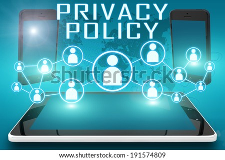 Privacy Policy - text illustration with social icons and tablet computer and mobile cellphones on cyan digital world map background - stock photo