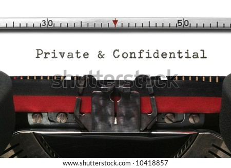 Private and Confidential on an old typewriter in genuine typescript.