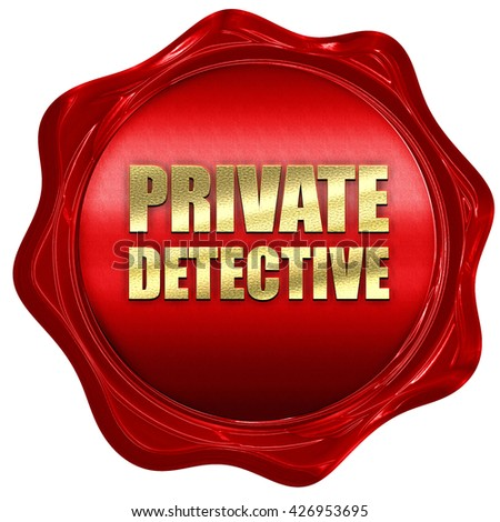 private detective, 3D rendering, a red wax seal - stock photo