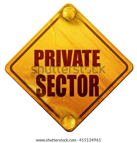 private sector, 3D rendering, isolated grunge yellow road sign - stock photo