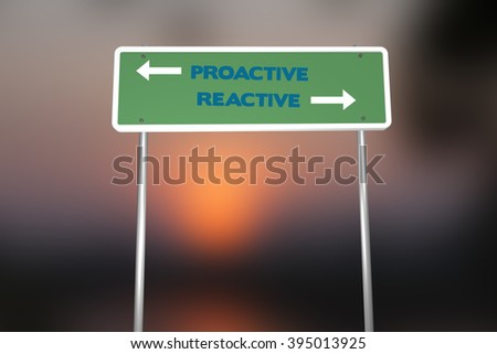 Proactive and reactive road signs with sunset background. Choose your strategy