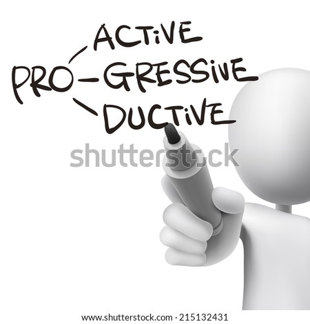 proactive, progressive and productive written by 3d man over white  - stock photo