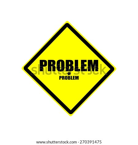 Problem black stamp text on yellow background