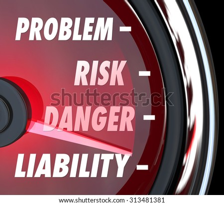 Problem, Risk, Danger and Liability words on a speedometer or gauge to measure your legal exposure from injuries or other hazards or trouble - stock photo