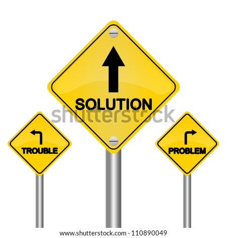Problem, Trouble or Solution Road Sign for Business Solution Concept Isolated on White Background - stock photo