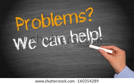 Problems? We can help ! - stock photo