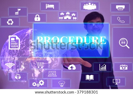 PROCEDURE concept  presented by  businessman touching on  virtual  screen ,image element furnished by NASA - stock photo