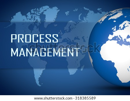 Process Management concept with globe on blue world map background