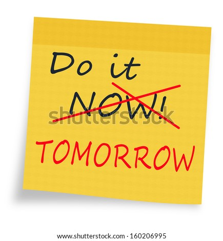 Procrastination - do it now, decision or action postponed - stock photo