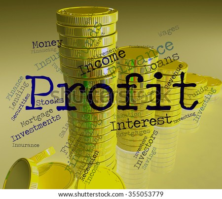 Profit Word Showing Wordcloud Earns And Lucrative  - stock photo