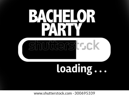 Progress Bar Loading With The Text Bachelor Party