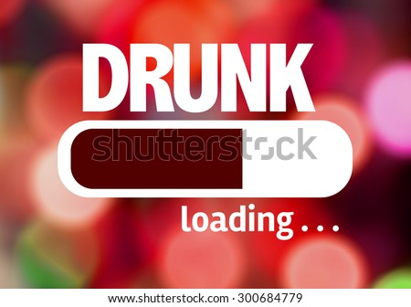 Progress Bar Loading with the text: Drunk - stock photo