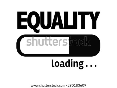 Progress Bar Loading with the text: Equality - stock photo