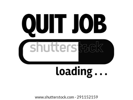 Progress Bar Loading with the text: Quit Job - stock photo