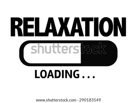 Progress Bar Loading with the text: Relaxation - stock photo