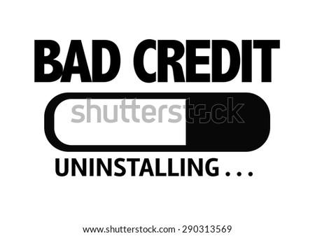 Progress Bar Uninstalling with the text: Bad Credit - stock photo