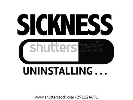 Progress Bar Uninstalling with the text: Sickness - stock photo