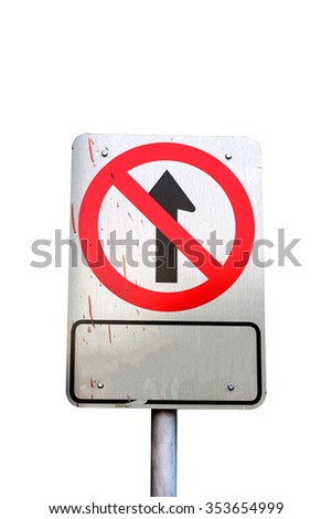Prohibition Sign , old retro, grunge , traffic sign, No Drive Straight on white background