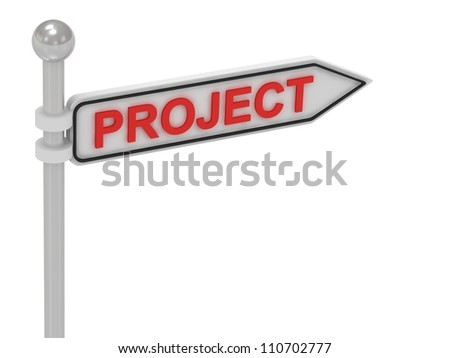 PROJECT arrow sign with letters on isolated white background