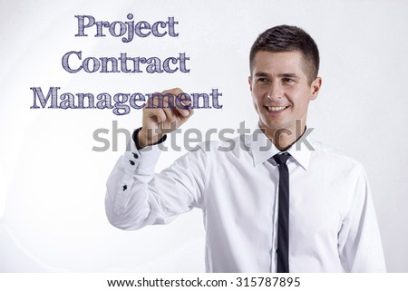 Project Contract Management PCM - Young smiling businessman writing on transparent surface