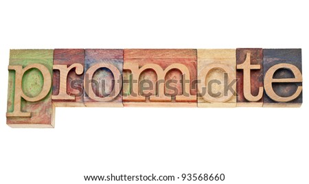 promote - isolated word in vintage wood letterpress printing blocks stained by colorful inks - stock photo
