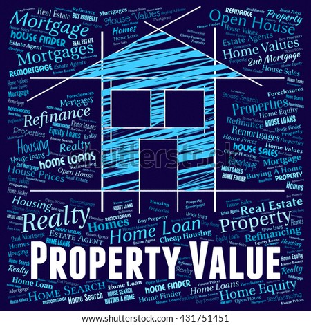 Property Value Indicating Real Estate And Valuation