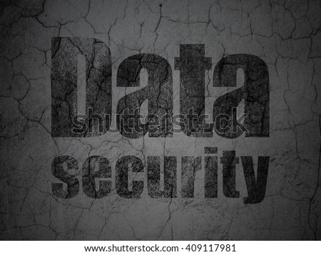 Protection concept: Black Data Security on grunge textured concrete wall background