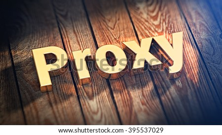 "Proxy servers list header. The word ""Proxy"" is lined with gold letters on wooden planks. 3D illustration pic"