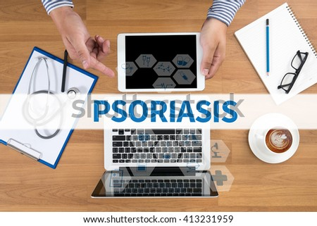 PSORIASIS Doctor touch digital tablet, desktop with medical equipment on background, top view, coffee - stock photo