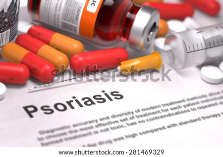 Psoriasis - Printed Diagnosis with Blurred Text. On Background of Medicaments Composition - Red Pills, Injections and Syringe. - stock photo