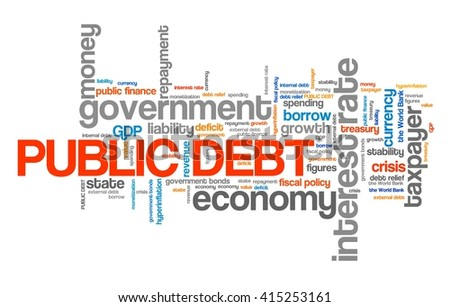 Public debt - national economy financial crisis word collage.