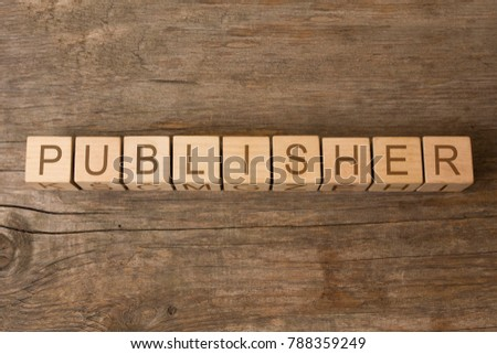 publisher word written on wooden cubes