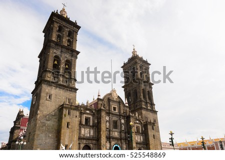 Puebla Cathedral,  a Roman Catholic church in the city of Puebla, Mexico.